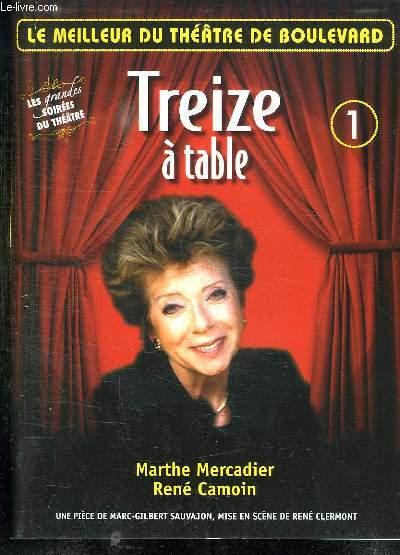 LE MEILLEUR DU THEATRE DE BOULEVARD. TREIZE A TABLE 1