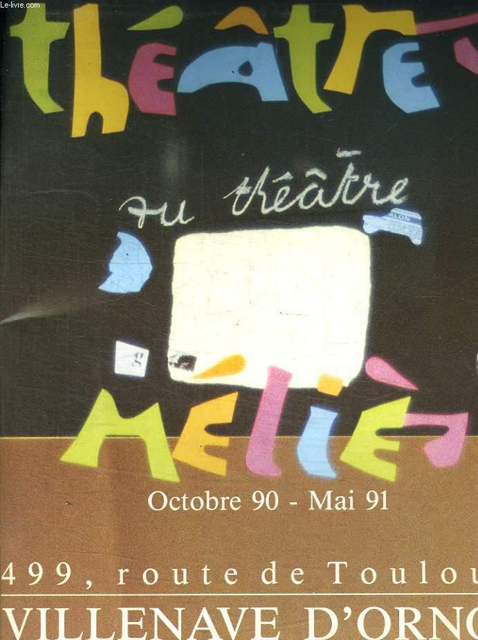 THEATRE AU THEATRE. OCTOBRE 90 - MAI 91.