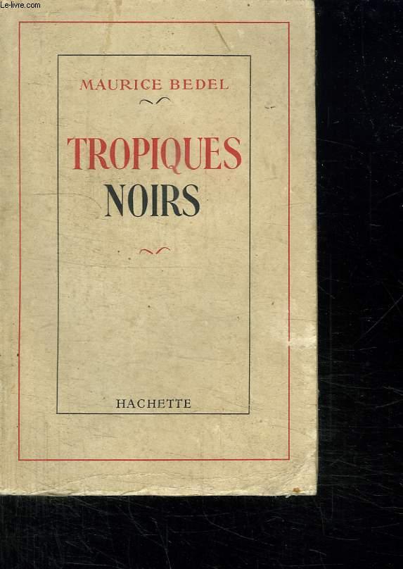 TROPIQUES NOIRS.