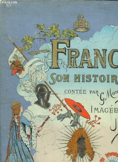 FRANCE SON HISTOIRE JUSQU EN 1789. RACONTEE PAR G MONTORGUEIL.
