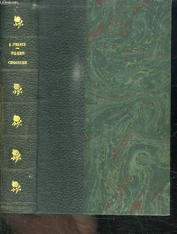 PAGES CHOISIES DES AUTEURS CONTEMPORAINS. ANATOLE FRANCE.
