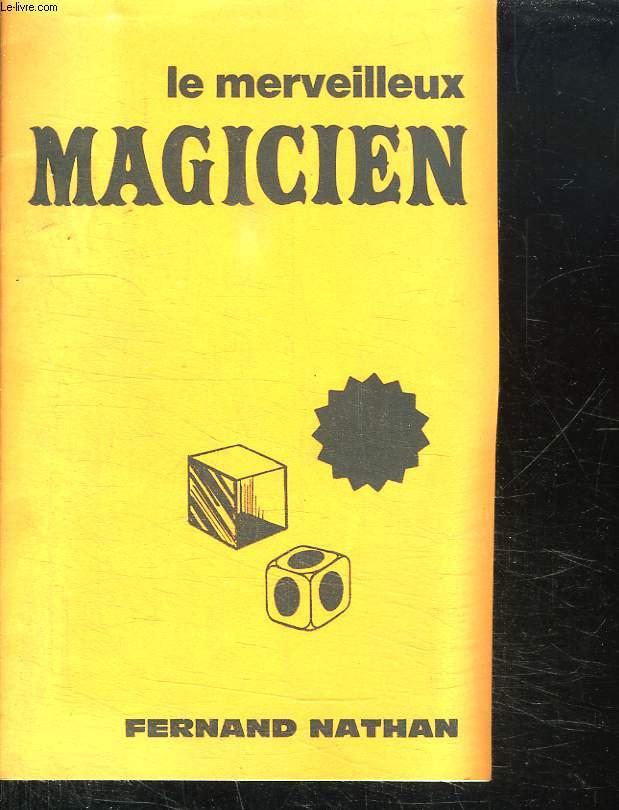 LE MERVEILLEUX MAGICIEN.