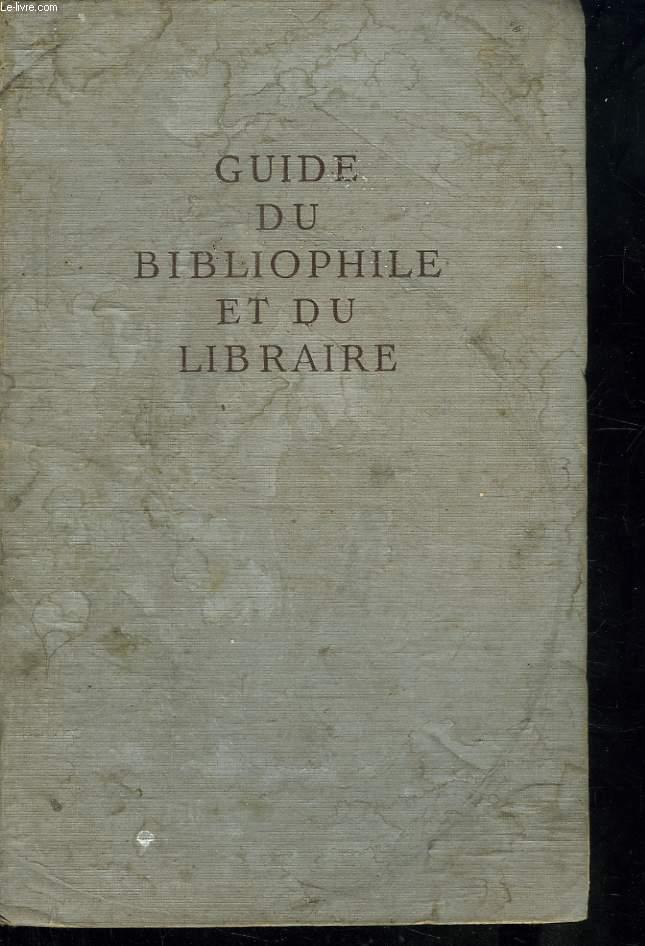 LE GUIDE DU BIBLIOPHILE ET DU LIBRAIRE. BIBLIOGRAPHIE GENERALE DES LIVRE PASSES EN VENTE PUBLIQUES EN 1942 - 1943 AVEC UNE BIBLIOPHIE COMPLETE DES PUBLICATIONS DES SOCIETES DE BIBLIOPHILES ET DES GRANDES COLLECTIONS DE BIBLIOPHILIE.