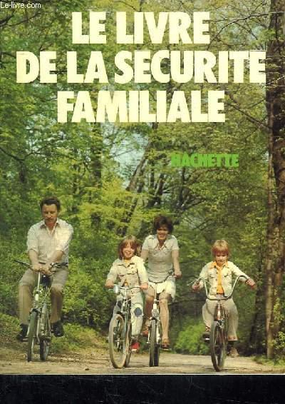 LE LIVRE DE LA SECURITE FAMILIALE.