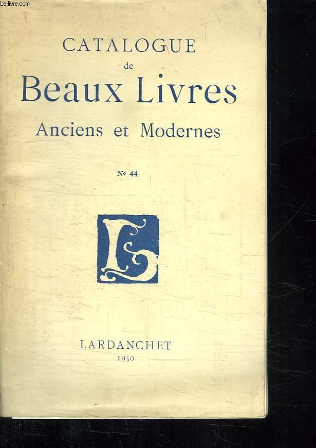CATALOGUE DE BEAUX LIVRES ANCIENS ET MODERNES N° 44.