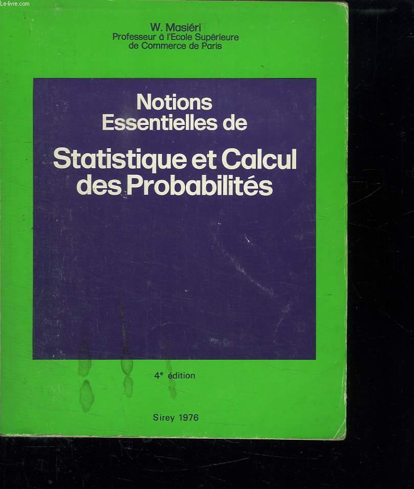 NOTIONS ESSENTIELLES DE STATISTIQUE ET CALCUL DES PROBABILITES. 4 EM EDITION.