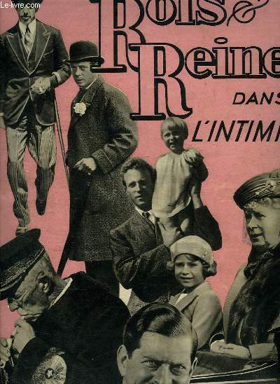 LE DOCUMENT N° 8. MARS 1936. DEUXIEME ANNEE. SOMMAIRE: ROIS ET REINES DANS L INTIITE. LA FORTUNE DES SOUVERAINS, PLAISIRS DE ROIS, MARIAGES ET DIVORCES, LA CHUTE DES ROIS...