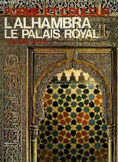 FORME ET COULEUR. L ALHAMBRA : LE PALAIS ROYAL.