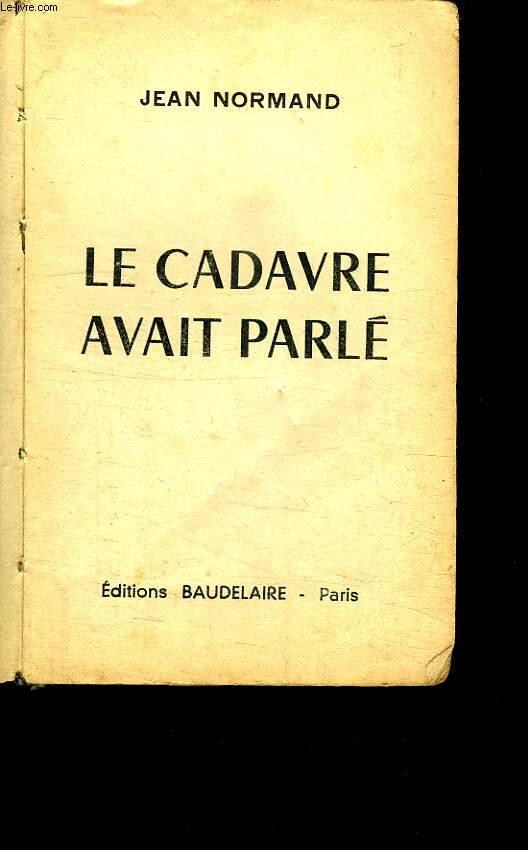 LE CADAVRE AVAIT PARLE.