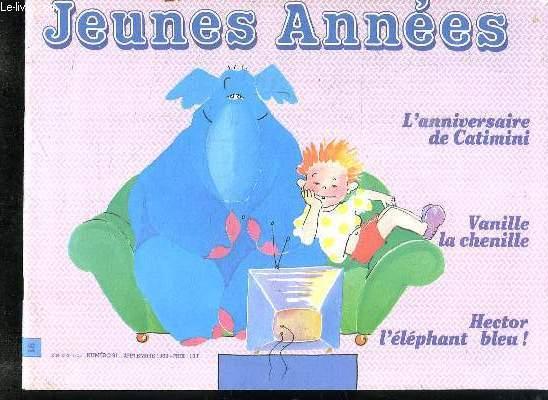 JEUNES ANNEES N° 91 SEPTEMBRE 1989. SOMMAIRE: CATIMINI ET CATIMINOU, POMME POIRE PECHE ABRICOT... , LA COUSINE, MINI LIVRE A RACONTER...