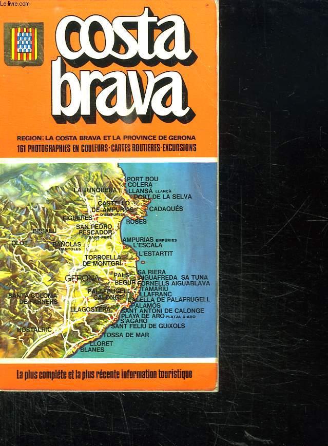COSTA BRAVA. REGION LA COSTA BRAVA ET LA PROVINCE DE GERONA.