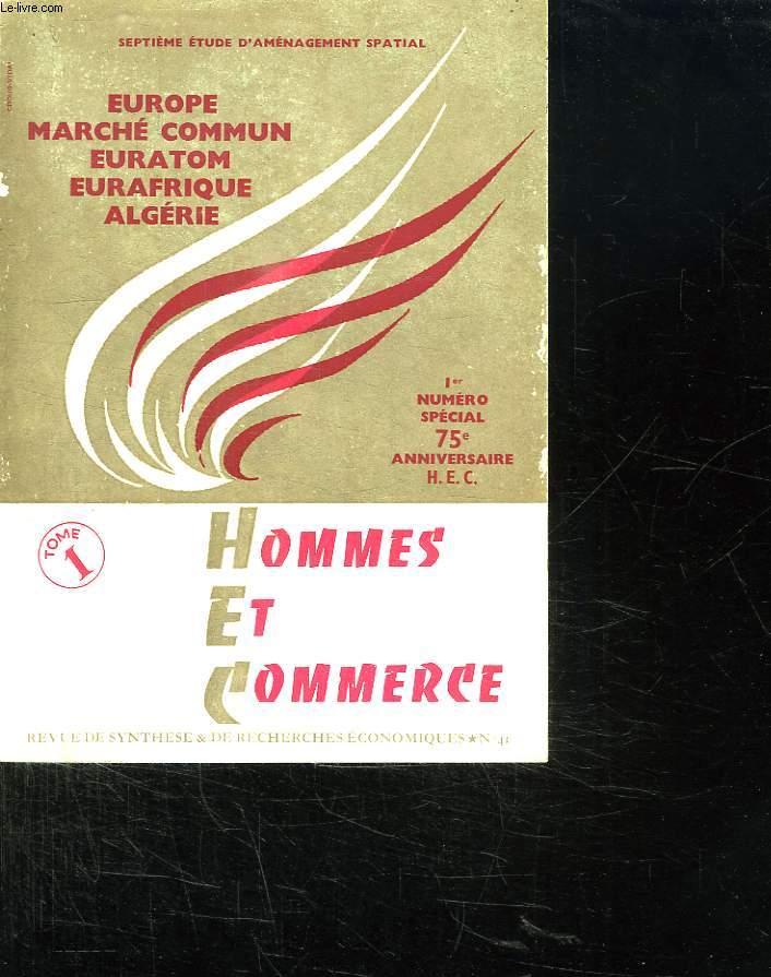 HOMMES ET COMMERCE N° 41. SOMMAIRE: DE L EUROPE A L EURAFRIQUE, L EUROPE EN MARCHE, L ECONOMIQUE DOMAINE L EUROPE...
