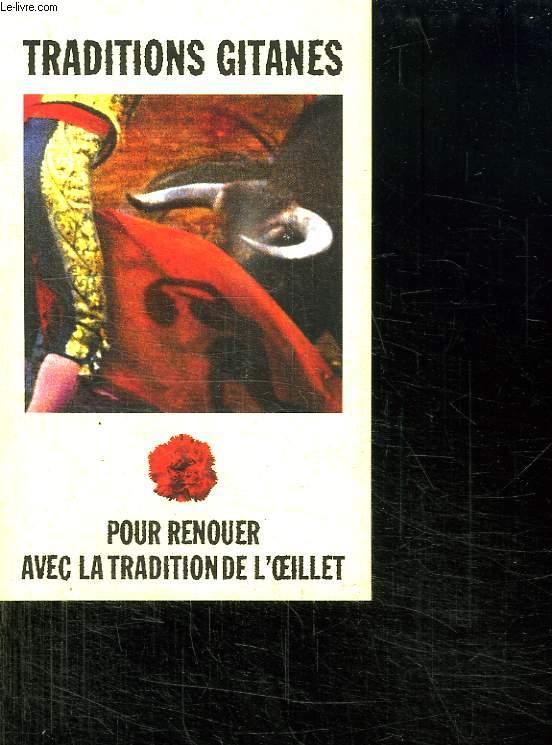 TRADITIONS GITANES. POUR RENOUER AVEC LA TRADITION DE L OEILLET.