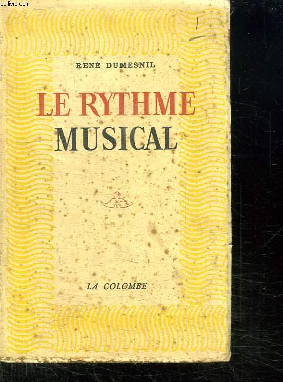 LE RYTHME MUSICAL. ESSAI HISTORIQUE ET CRITIQUE.