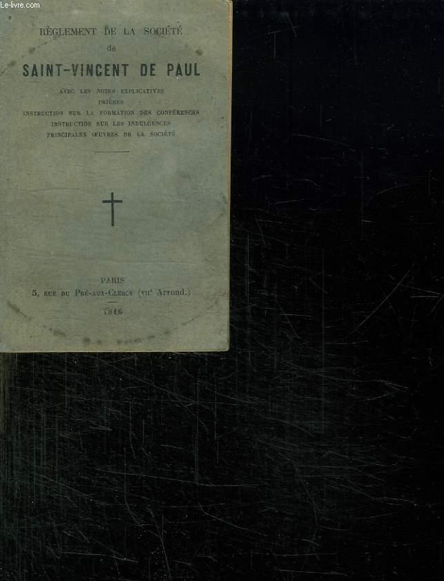 REGLEMENT DE LA SOCIETE DE SAINT VINCENT DE PAUL AVEC LES NOTES EXPLICATIVES PRIERES, INSTRUCTIONSUR LA FORMATION DES CONFERENCES.