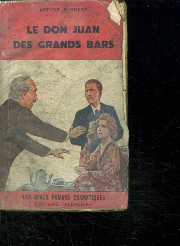 LE DON JUAN DES GRANDS BARS.
