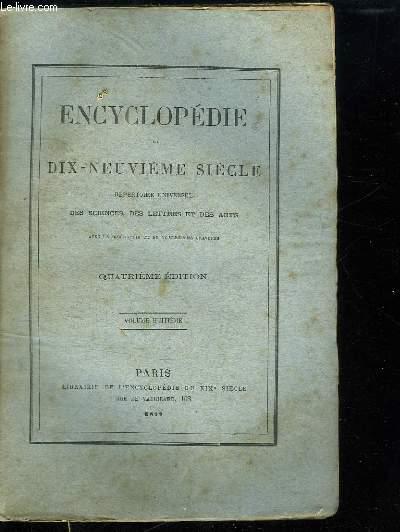 ENCYCLOPEDIE DU DIX NEUVIEME SIECLE  VOLUME HUITIEME. REPERTOIRE UNIVERSELLE DES SCIENCES DES LETTRES ET DES ARTS.
