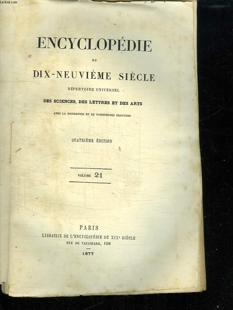 ENCYCLOPEDIE DU DIX NEUVIEME SIECLE  VOLUME 21. REPERTOIRE UNIVERSELLE DES SCIENCES DES LETTRES ET DES ARTS.