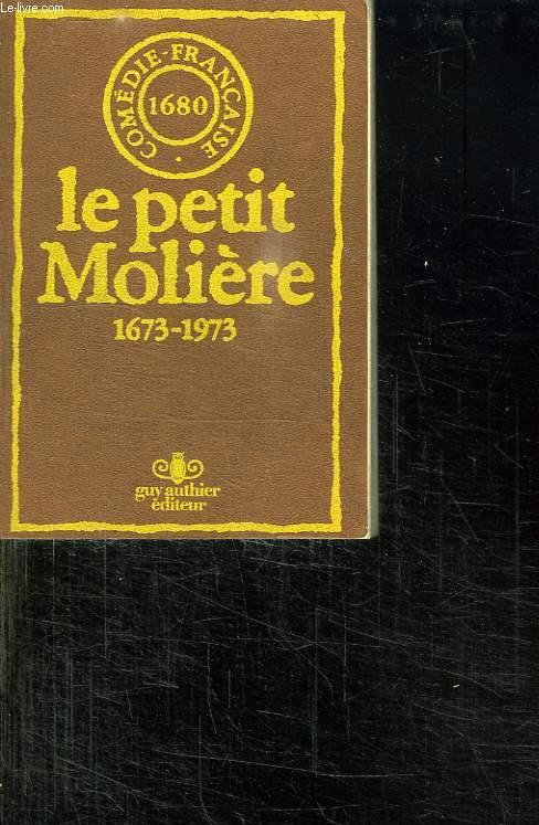 LE PETIT MOLIERE 1673 - 1973.