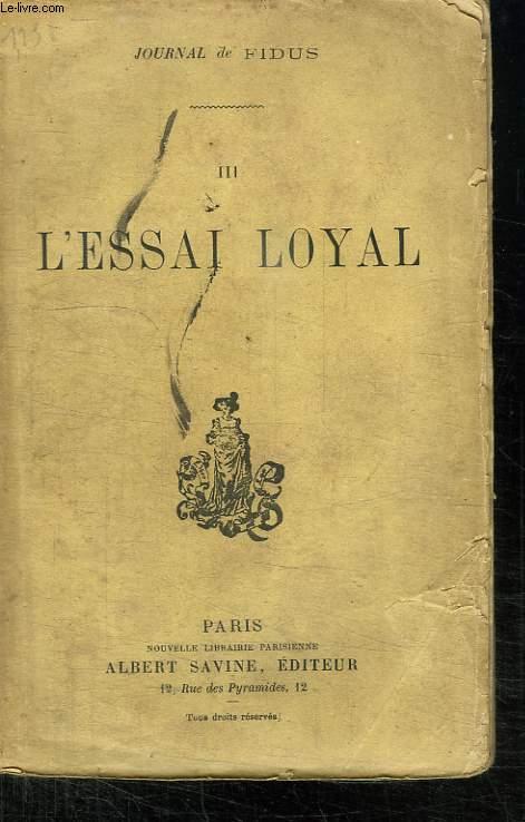 JOURNAL DE FIDUS. L ESSAI LOYAL  III.