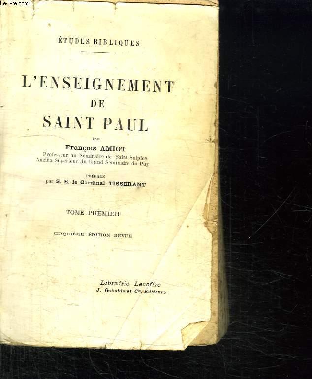 L ENSEIGNEMENT DE SAINT PAUL. TOME PREMIER.