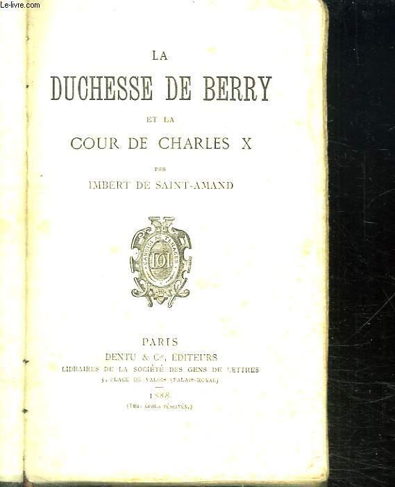 LA DUCHESSE DE BERRY ET LA COUR DE CHARLES X.