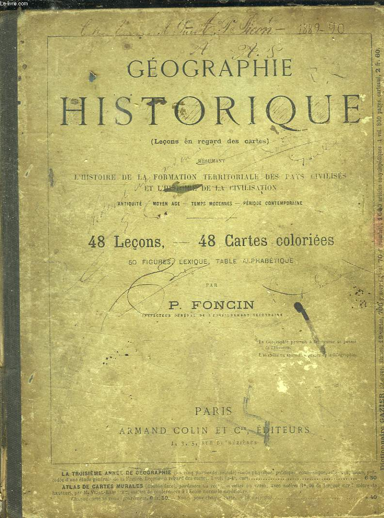 GEOGRAPHIE HISTORIQUE. 48 LECONS ET 48 CARTES COLORIEES. L HISTOIRE DE LA FORMATION TERRITORIALE DES PAYS CIVILISES ET L HISTOIRE DE LA CIVILISATION. ANTIQUITE, MOYEN AGE, TEMPS MODERNES, PERIODE CONTEMPORAINE.