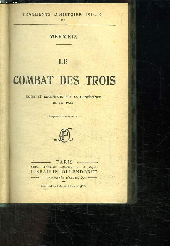 LE COMBAT DES TROIS. NOTES ET DOCUMENTS SUR LA CONFERENCE DE LA PAIX.