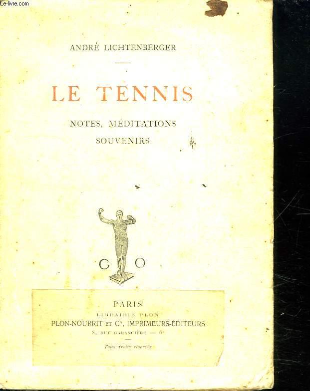 LE TENNIS. NOTES MEDITATIONS SOUVENIRS.