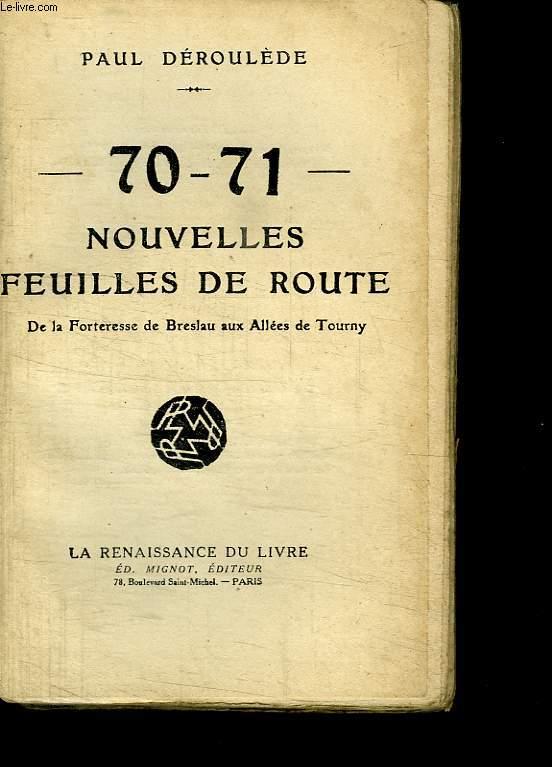70 - 71 NOUVELLES FEUILLES DE ROUTE. DE LA FORTESSE DE BRESLAU AUX ALLEES DE TOURNY.