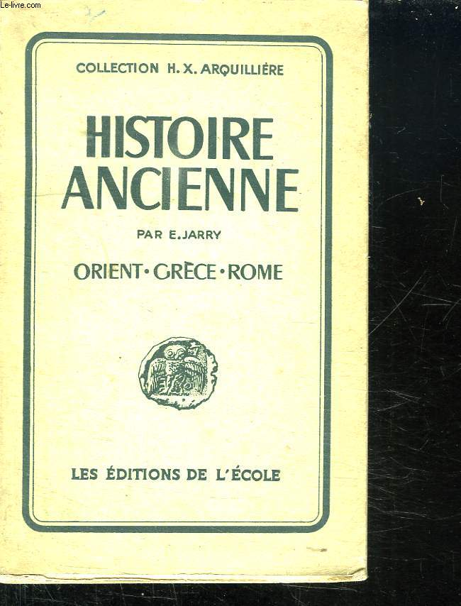 COLECTION D HISTOIRE DE L ENSEIGNEMENT SECONDAIRE. ORIENT, GRECE ROME. CLASSE DE SIXIEME N° 156.