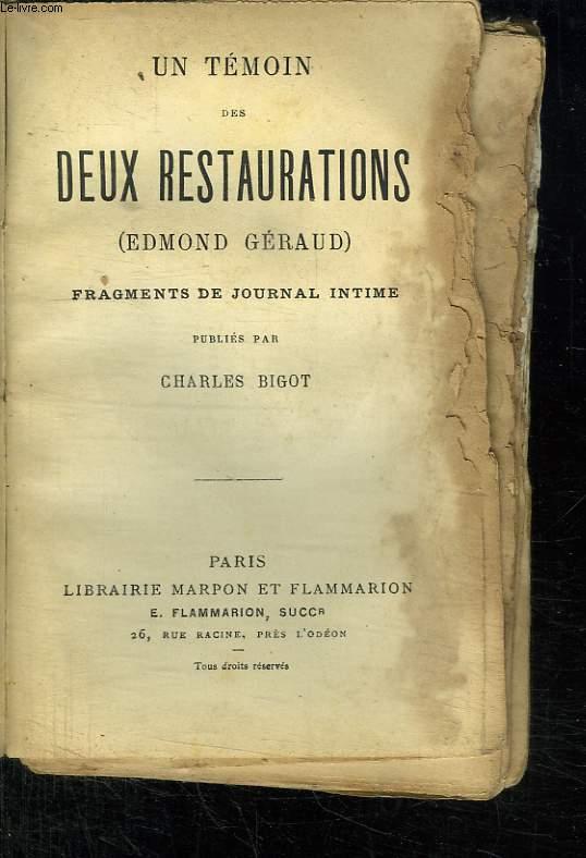 UN TEMOI DES DEUX RESTAURATIONS EDMOND GERAUD. FRAGMENTS DE JOURNAL INTIME.
