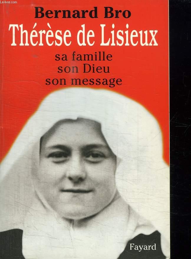 THERESE DE LISIEUX SA FAMILLE, SON DIEU, SON MESSAGE.