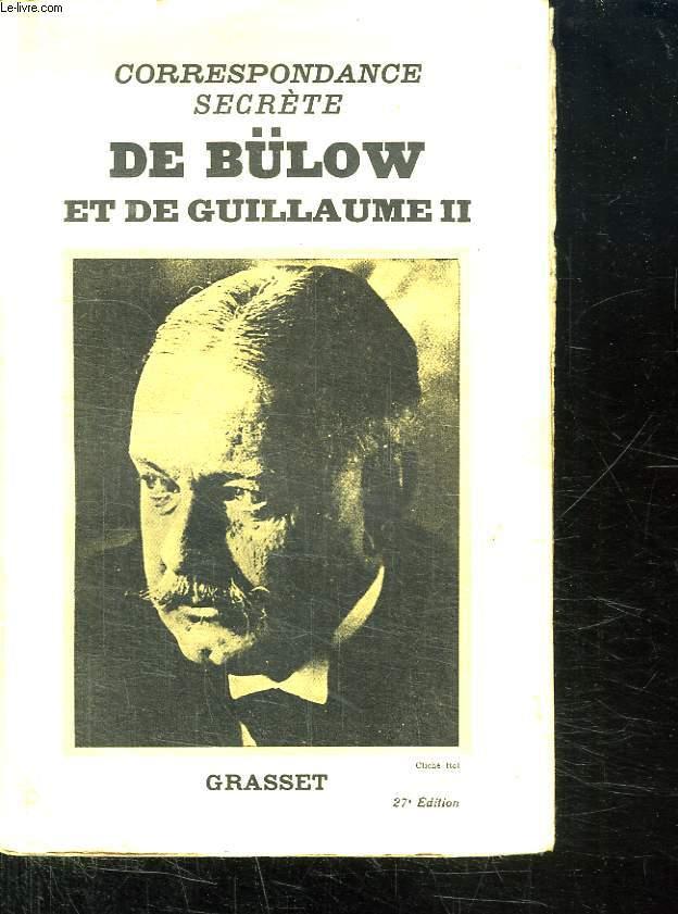 CORRESPONDANCE SECRETE DE BULOW ET DE GUILLAUME II.
