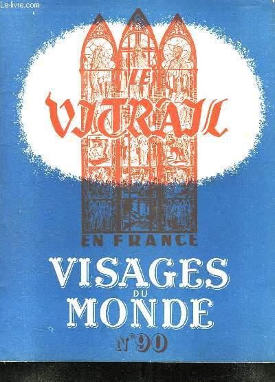 VISAGES DU MONDE N° 90. LE VITRAIL EN FRANCE.