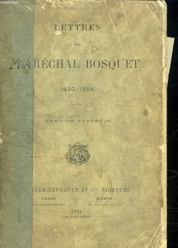 LETTRES DU MARECHAL BOSQUET. 1830 - 1858.