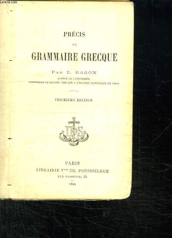 PRECIS DE GRAMMAIRE GRECQUE. TROISIEME EDITION.