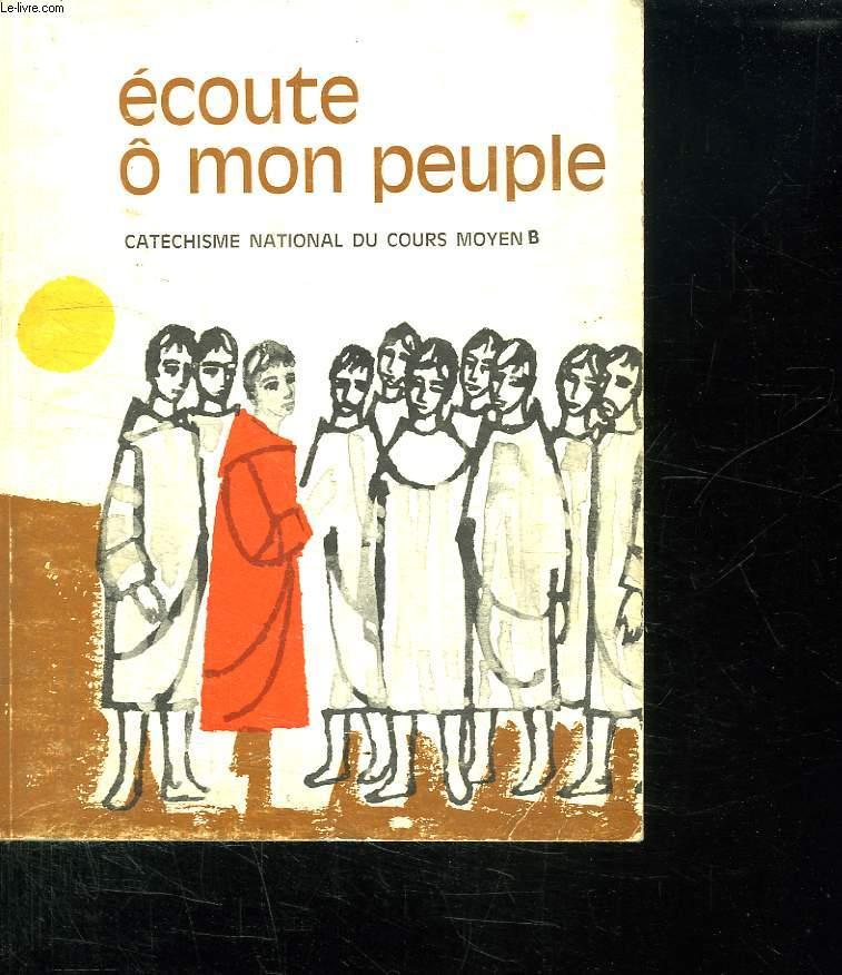 ECOUTE O MON PEUPLE. CATECHISME NATIONAL DU COURS MOYEN B.