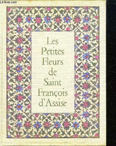 LES PETITES FLEURS DE SAINT FRANCOIS D ASSISE. FIORETTI.