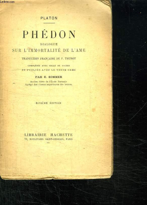 PHEDON DIALOGUE SUR L IMMORTALITE DE L AME. TEXTE EN GREC ET EN FRANCAIS.