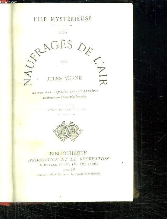 L ILE MYSTERIEUSE. LES NAUFRAGES DE L AIR. 21 EM EDITION.