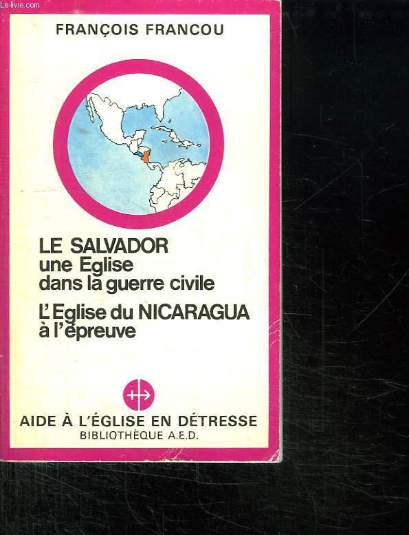 LE SALVADOR UNE EGLISE DANS LA GUERRE CIVILE. L EGLISE DU NICARAGUA A L EPREUVE.