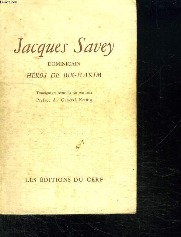 JACQUES SAVEY. DOMINICAIN HEROS DE BIR HAKIM.