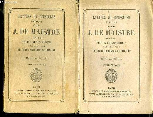 2 TOMES. LETTRES ET OPUSCULES INEDITS DU COMTE J DE MAISTRE .