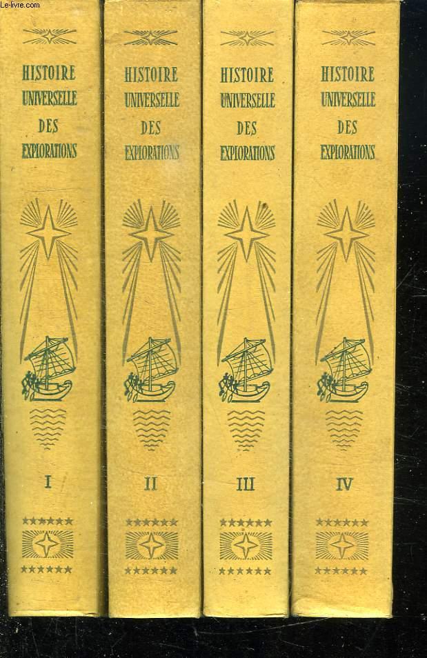 4 TOMES. HISTOIRE UNIVERSELLE DES EXPLORATIONS. TOME 1: DE LA PREHISTOIRE A LA FIN DU MOYEN AGE. TOME 2 : LA RENAISSANCE 1415 - 1600. TOME 3: LE TEMPS DES GRANDS VOILIERS. TOME 4: EPOQUE CONTEMPORAINE.