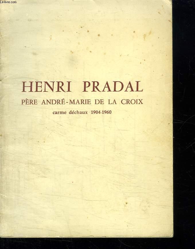 HENRI PRADAL. PERE ANDRE MARIE DE LA CROIX. CARME DECHAUX 1904 - 1960. EXTRAIT DE LA REVUE CARMEL.