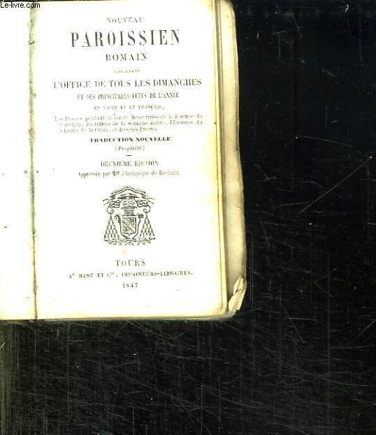 NOUVEAU PAROISSIEN ROMAIN CONTENANT L OFFICE DE TOUS LES DIMANCHES ET DES PRINCIPALES FETES DE L ANNEE EN LATIN ET EN FRANCAIS.