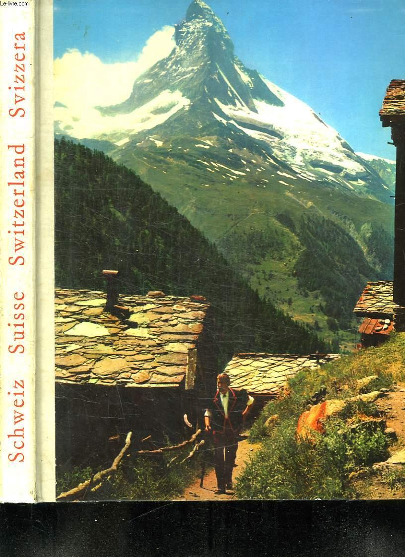 LA SUISSE. SEJOUR IDEAL. FERIEN UND REISELAND SCHWEIZ, SWITZERLAND THE COUNTRY OF TRAVEL AND VACATION, LA SVIZZERA SOGGIORNO IDEALE.