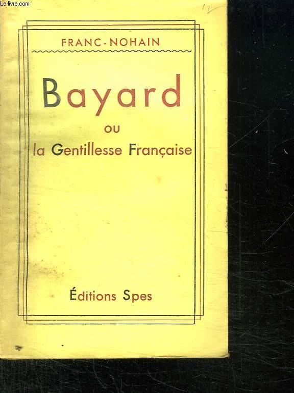 BAYARD OU LA GENTILLE FRANCAISE.