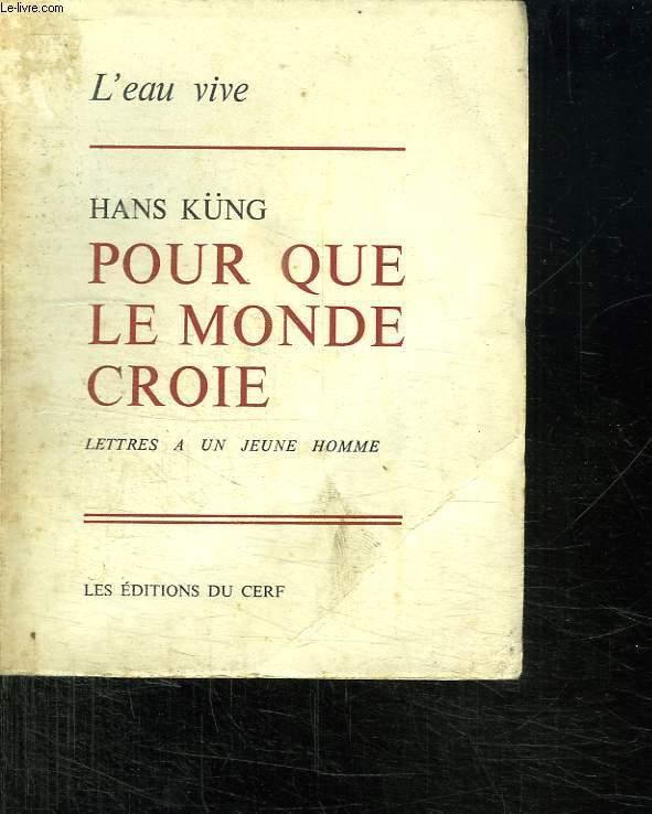POUR QUE LE MONDE CROIE.